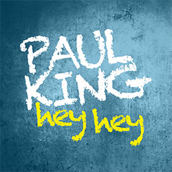 Paul King - 'Hey Hey'